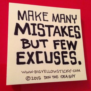 Make many mistakes, but few excuses