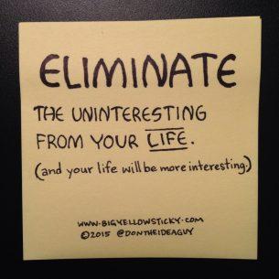 Eliminate The Uninteresting